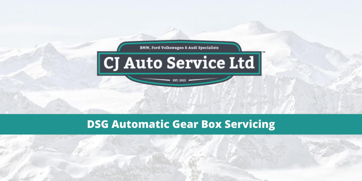 DSG Automatic Gear Box Servicing - CJ Auto Servicing